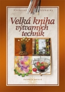 Velká kniha výtvarných technik